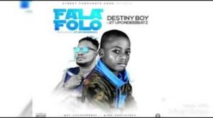 """Destiny Boy - """"FalaFolo"""" ft. 2T UponDeeBeatz"""